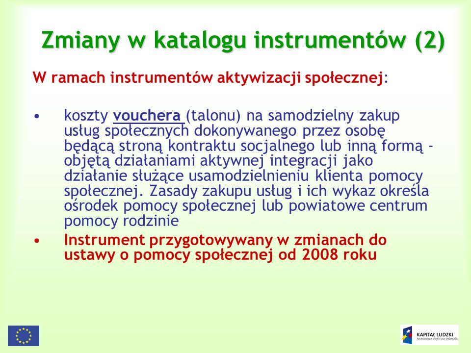 14 Zmiany w katalogu instrumentów (2) W ramach instrumentów aktywizacji społecznej: koszty vouchera (talonu) na samodzielny zakup usług społecznych do