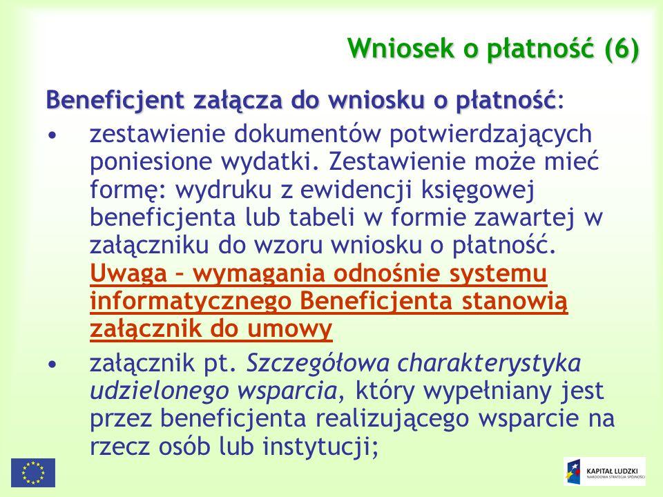 146 Wniosek o płatność (6) Beneficjent załącza do wniosku o płatność Beneficjent załącza do wniosku o płatność: zestawienie dokumentów potwierdzającyc