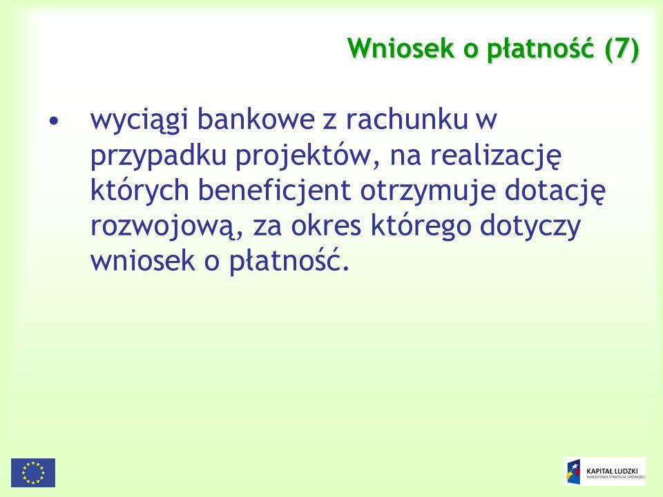148 Wniosek o płatność (7) wyciągi bankowe z rachunku w przypadku projektów, na realizację których beneficjent otrzymuje dotację rozwojową, za okres k