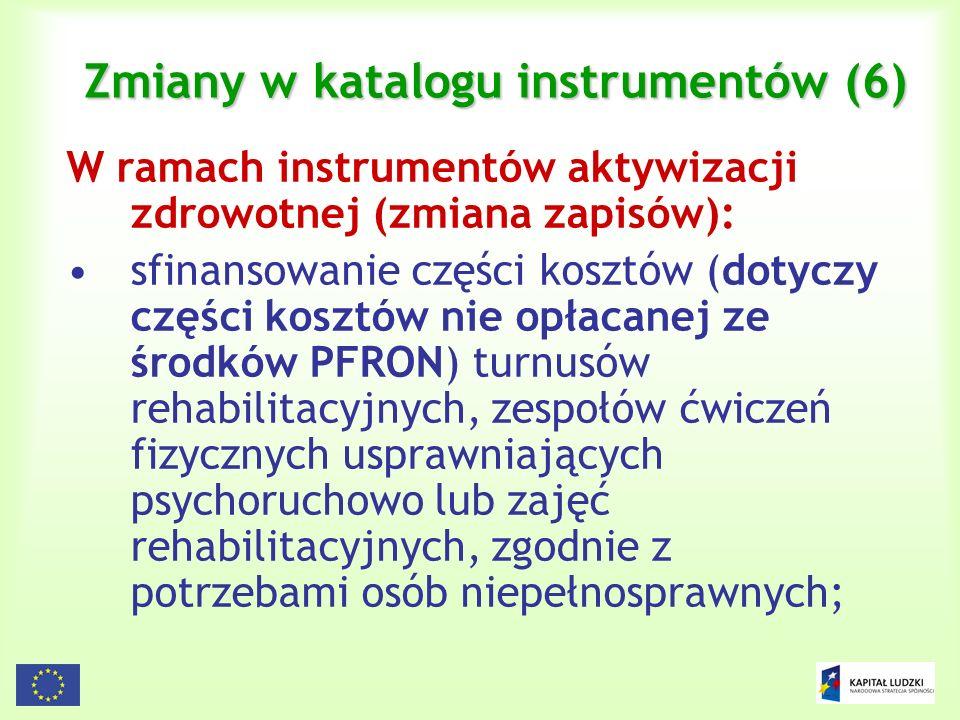 18 Zmiany w katalogu instrumentów (6) W ramach instrumentów aktywizacji zdrowotnej (zmiana zapisów): sfinansowanie części kosztów (dotyczy części kosz