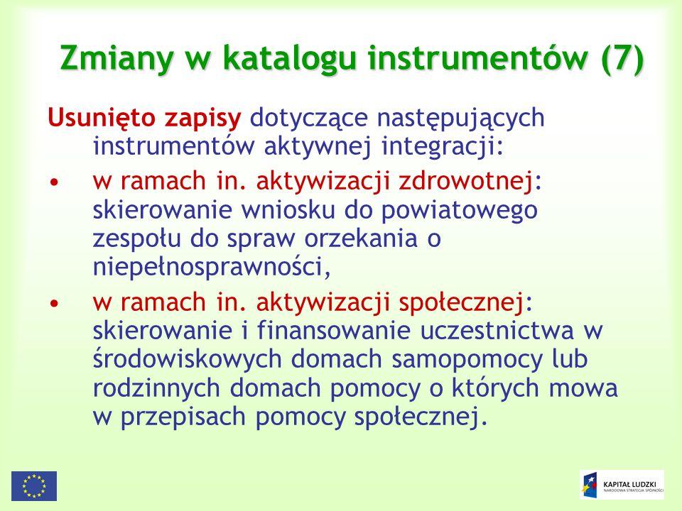 19 Zmiany w katalogu instrumentów (7) Usunięto zapisy dotyczące następujących instrumentów aktywnej integracji: w ramach in. aktywizacji zdrowotnej: s