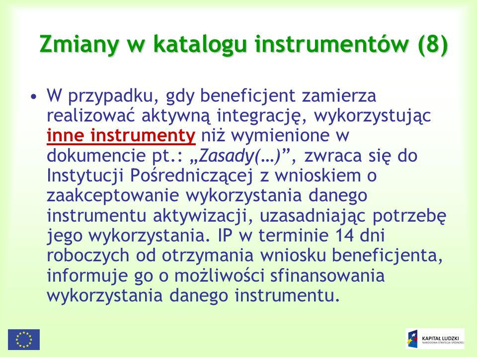 20 Zmiany w katalogu instrumentów (8) W przypadku, gdy beneficjent zamierza realizować aktywną integrację, wykorzystując inne instrumenty niż wymienio