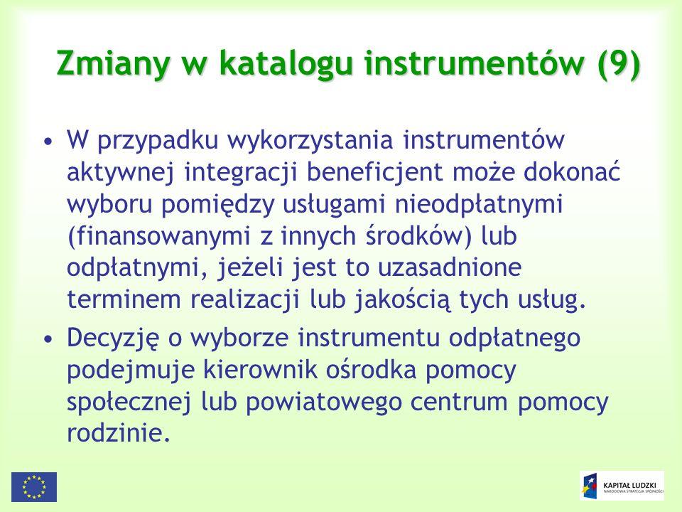 21 Zmiany w katalogu instrumentów (9) W przypadku wykorzystania instrumentów aktywnej integracji beneficjent może dokonać wyboru pomiędzy usługami nie