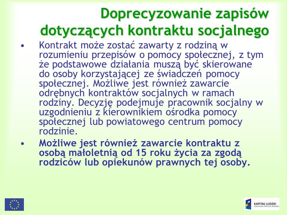 23 Doprecyzowanie zapisów dotyczących kontraktu socjalnego Kontrakt może zostać zawarty z rodziną w rozumieniu przepisów o pomocy społecznej, z tym że