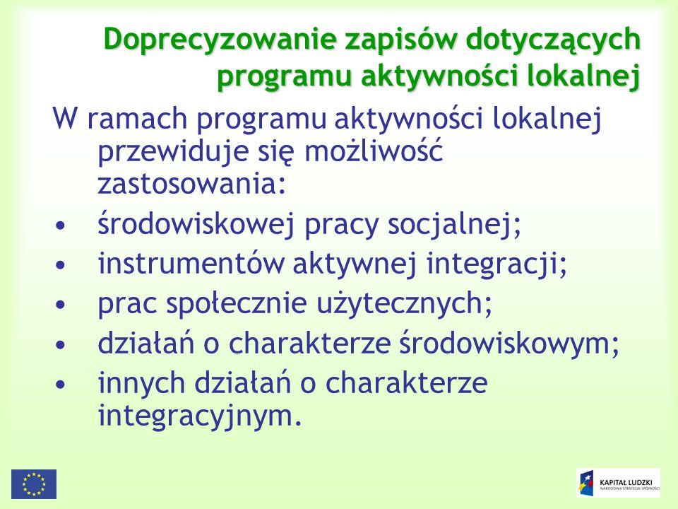 24 Doprecyzowanie zapisów dotyczących programu aktywności lokalnej W ramach programu aktywności lokalnej przewiduje się możliwość zastosowania: środow