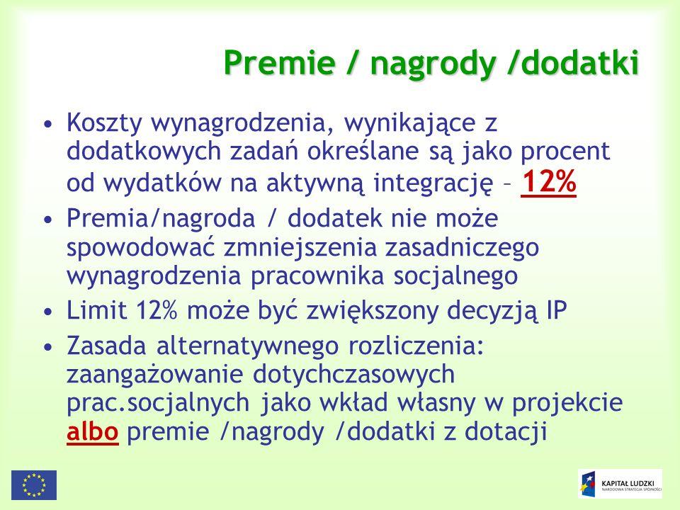 34 Premie / nagrody /dodatki Koszty wynagrodzenia, wynikające z dodatkowych zadań określane są jako procent od wydatków na aktywną integrację – 12% Pr