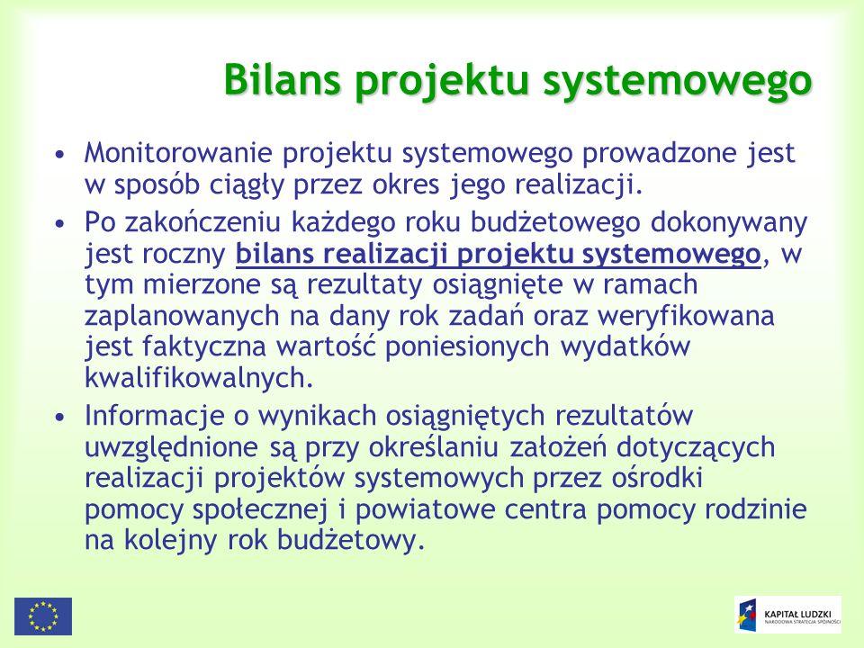 40 Bilans projektu systemowego Monitorowanie projektu systemowego prowadzone jest w sposób ciągły przez okres jego realizacji. Po zakończeniu każdego