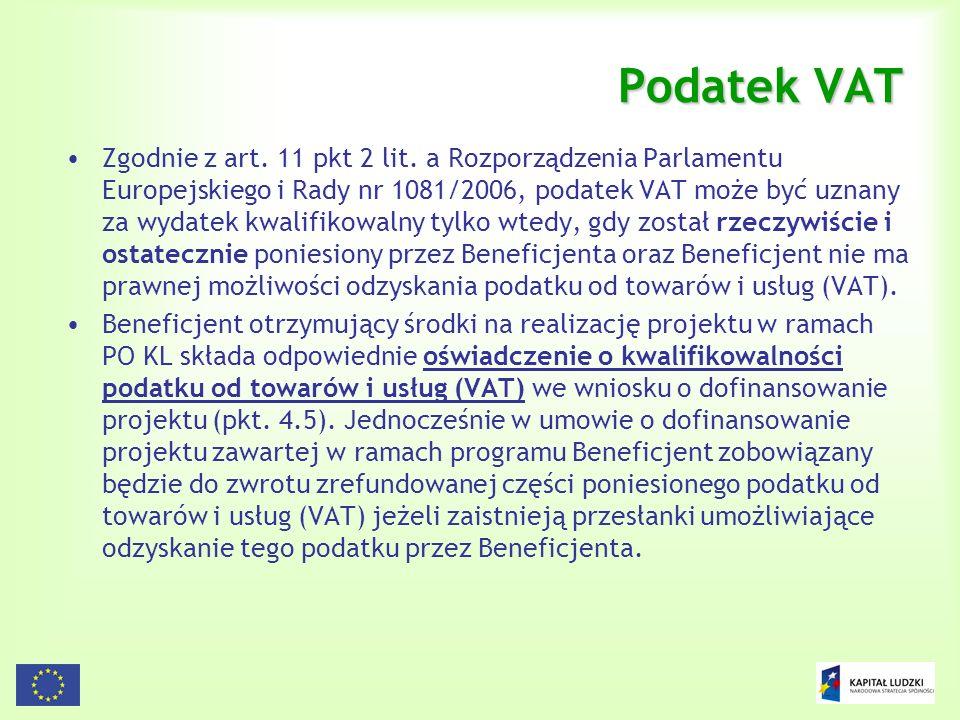 85 Podatek VAT Zgodnie z art. 11 pkt 2 lit. a Rozporządzenia Parlamentu Europejskiego i Rady nr 1081/2006, podatek VAT może być uznany za wydatek kwal