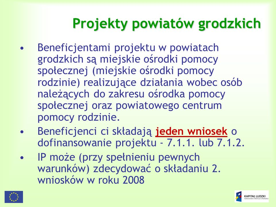 9 Projekty powiatów grodzkich Beneficjentami projektu w powiatach grodzkich są miejskie ośrodki pomocy społecznej (miejskie ośrodki pomocy rodzinie) r