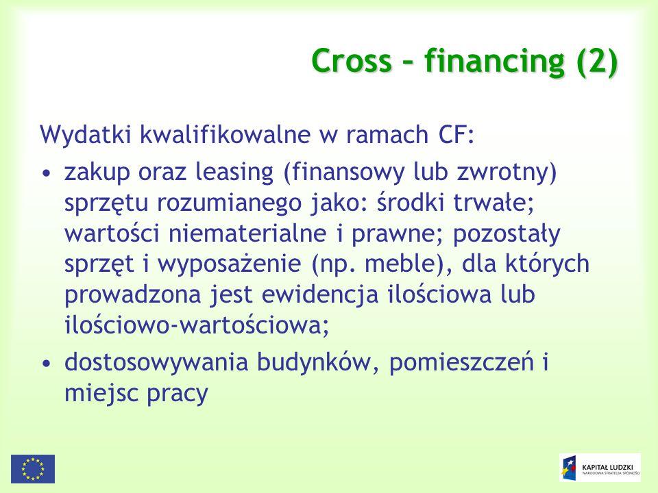 90 Cross – financing (2) Wydatki kwalifikowalne w ramach CF: zakup oraz leasing (finansowy lub zwrotny) sprzętu rozumianego jako: środki trwałe; warto