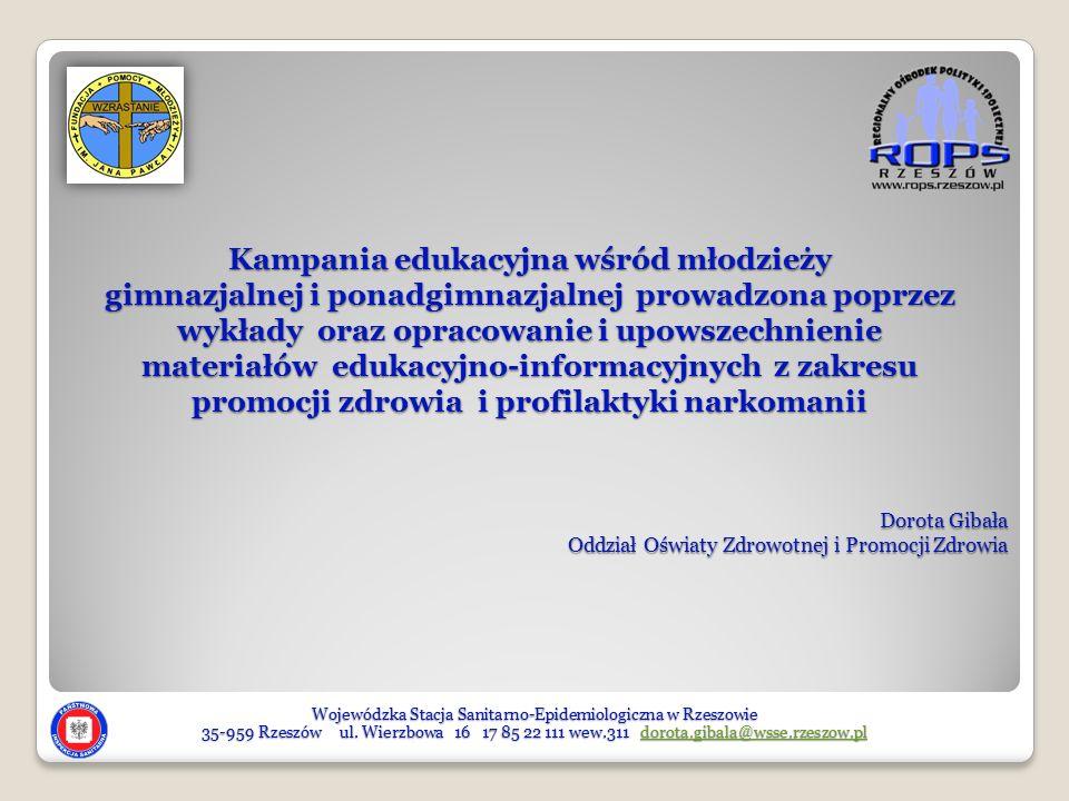 Dorota Gibała Oddział Oświaty Zdrowotnej i Promocji Zdrowia Wojewódzka Stacja Sanitarno-Epidemiologiczna w Rzeszowie 35-959 Rzeszów ul. Wierzbowa 16 1