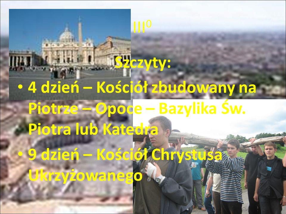 Szczyty: 4 dzień – Kościół zbudowany na Piotrze – Opoce – Bazylika Św.