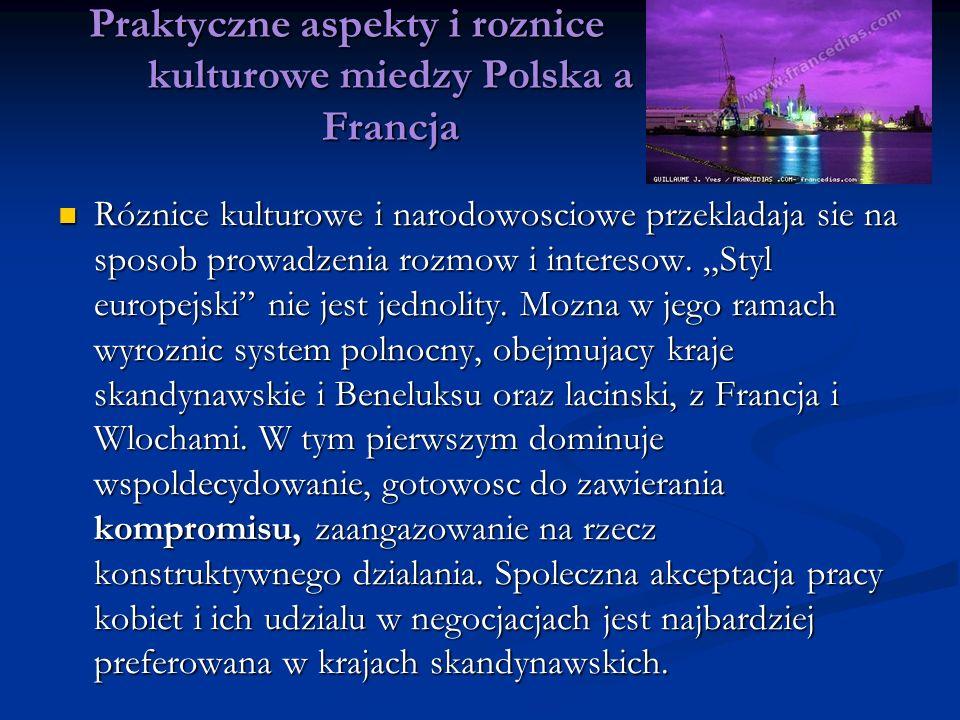 Praktyczne aspekty i roznice kulturowe miedzy Polska a Francja Róznice kulturowe i narodowosciowe przekladaja sie na sposob prowadzenia rozmow i inter