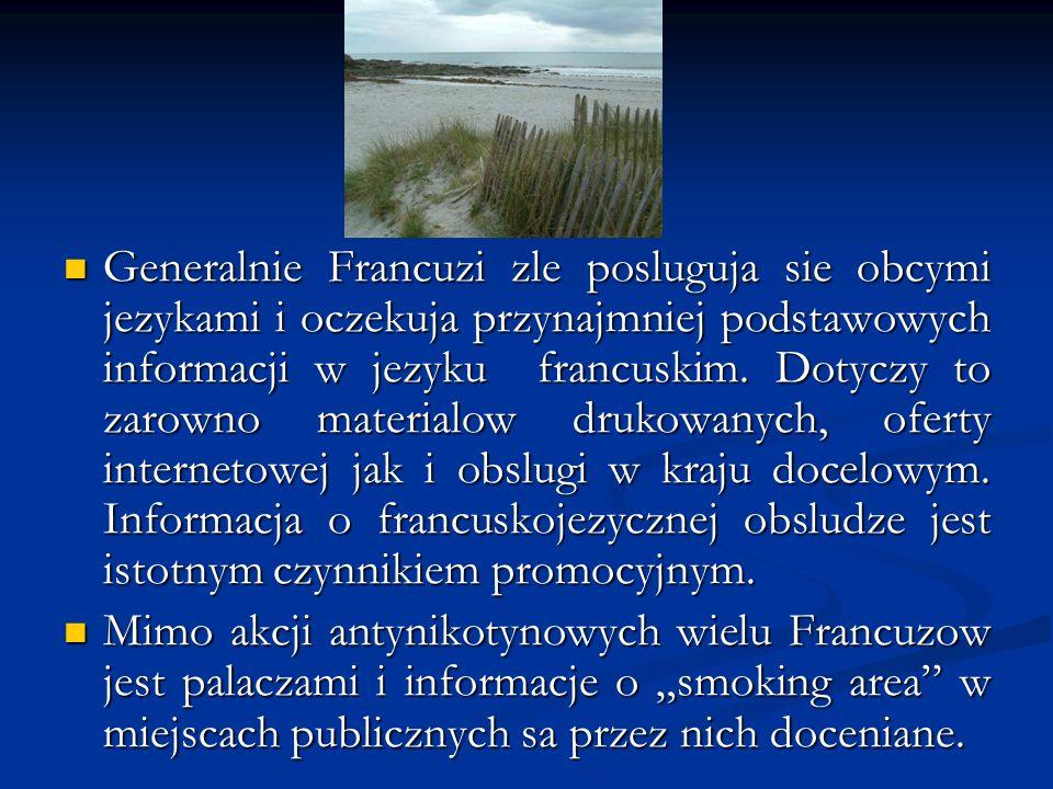 Generalnie Francuzi zle posluguja sie obcymi jezykami i oczekuja przynajmniej podstawowych informacji w jezyku francuskim. Dotyczy to zarowno material