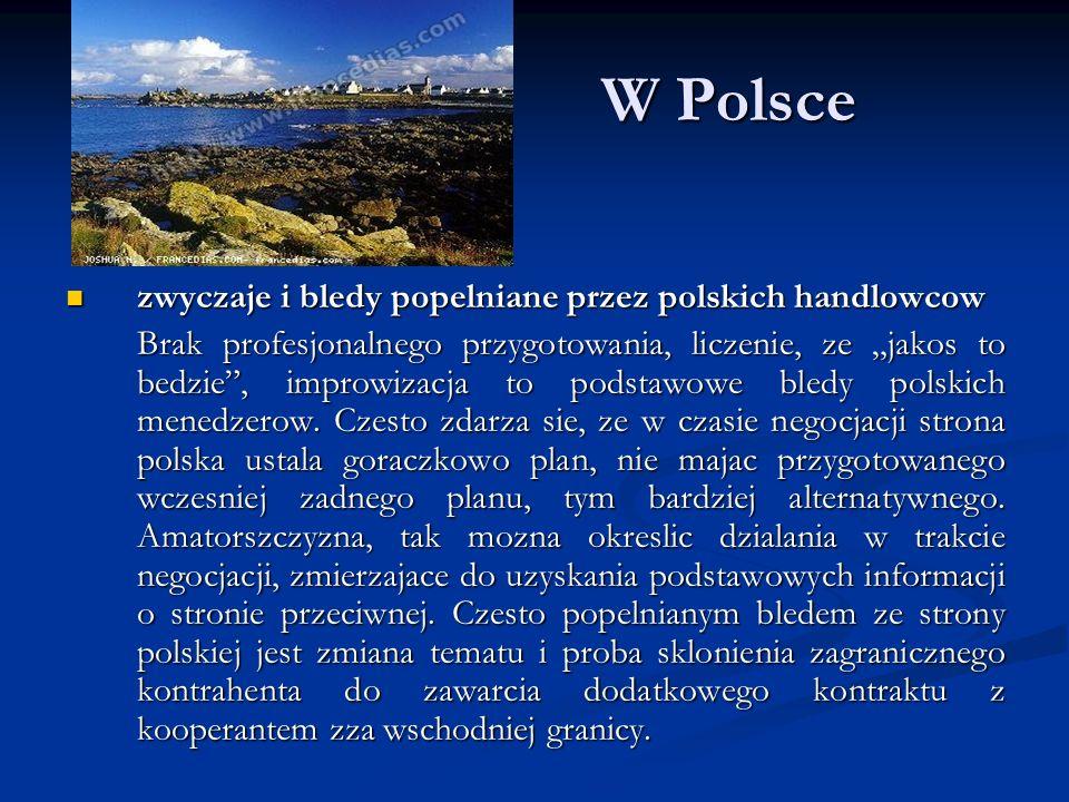 W Polsce zwyczaje i bledy popelniane przez polskich handlowcow zwyczaje i bledy popelniane przez polskich handlowcow Brak profesjonalnego przygotowani