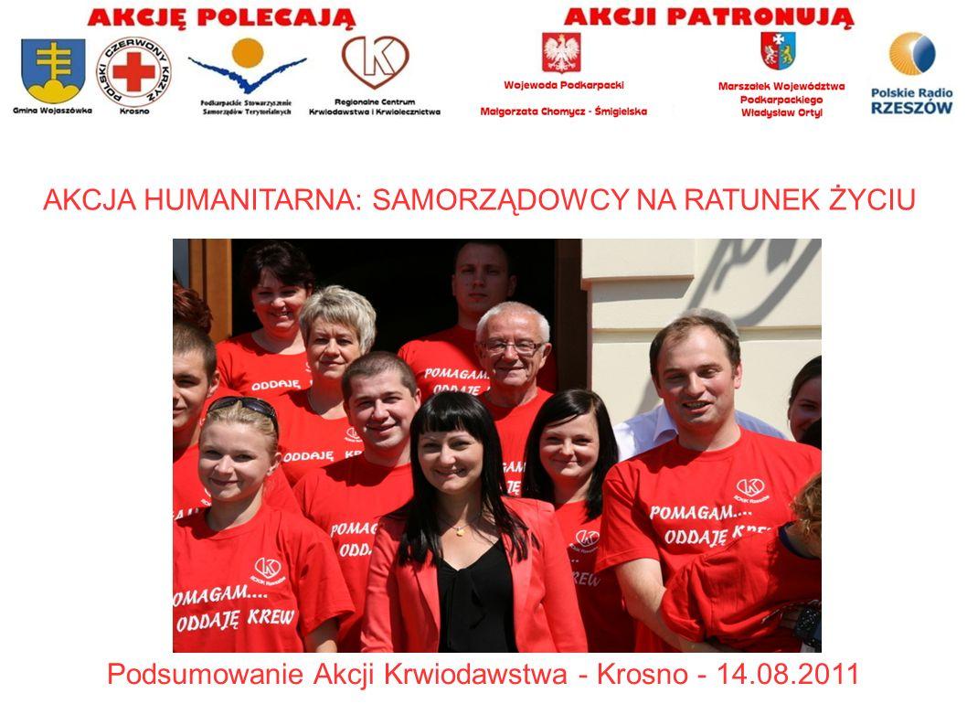 AKCJA HUMANITARNA: SAMORZĄDOWCY NA RATUNEK ŻYCIU Podsumowanie Akcji Krwiodawstwa - Krosno - 14.08.2011