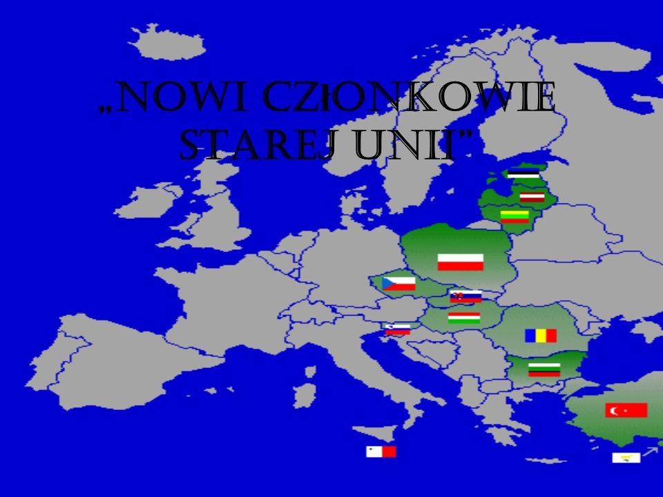 Nowi cz ł onkowie starej Unii