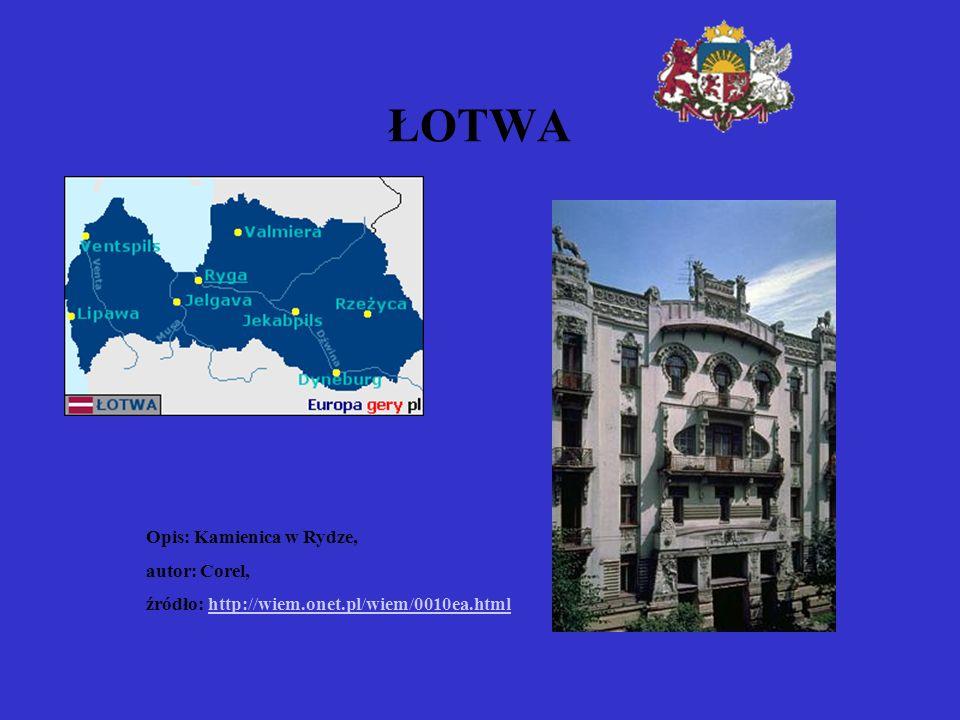 ŁOTWA Opis: Kamienica w Rydze, autor: Corel, źródło: http://wiem.onet.pl/wiem/0010ea.htmlhttp://wiem.onet.pl/wiem/0010ea.html