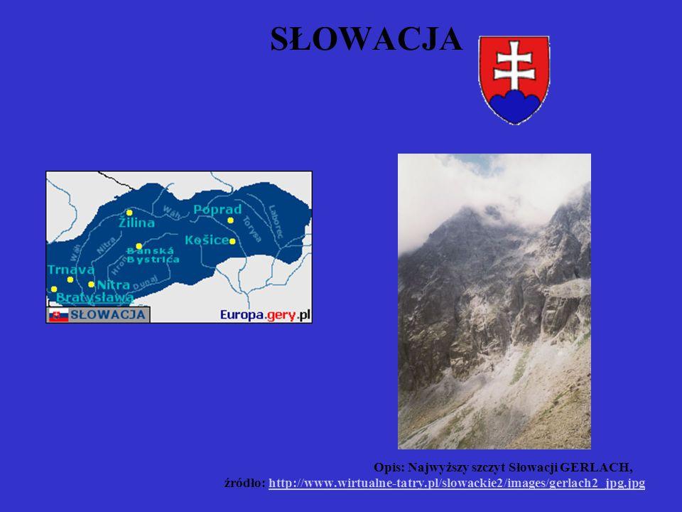 SŁOWACJA Opis: Najwyższy szczyt Słowacji GERLACH, źródło: http://www.wirtualne-tatry.pl/slowackie2/images/gerlach2_jpg.jpghttp://www.wirtualne-tatry.p