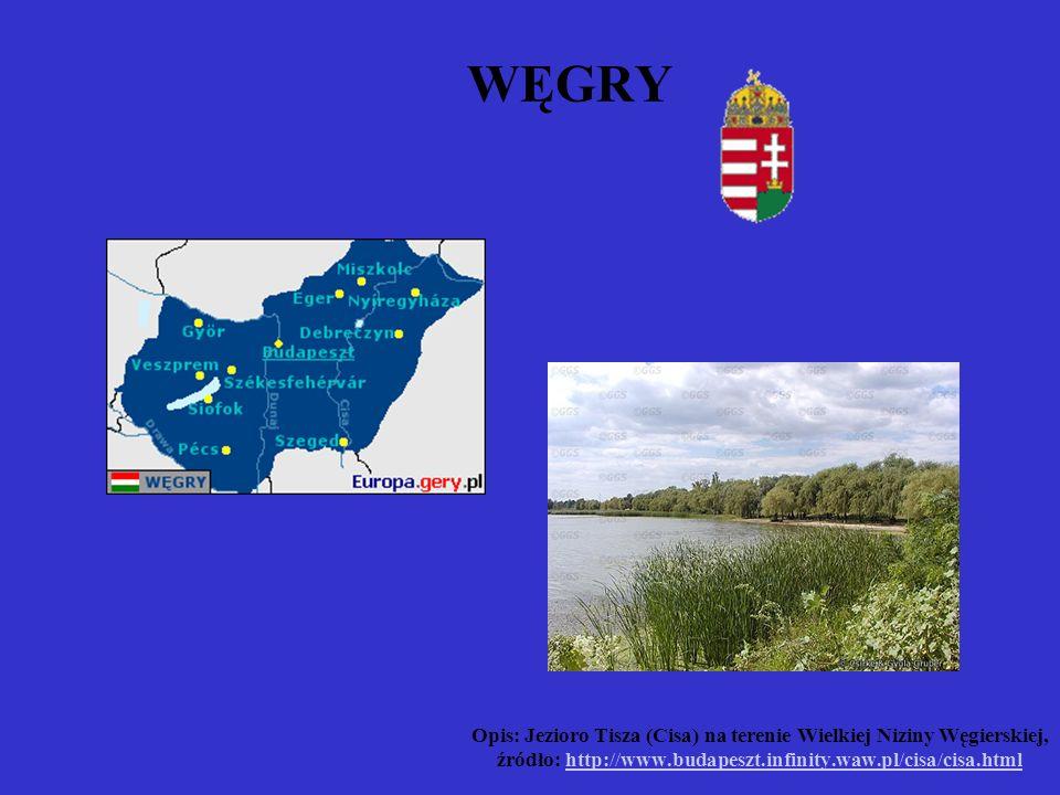 WĘGRY Opis: Jezioro Tisza (Cisa) na terenie Wielkiej Niziny Węgierskiej, źródło: http://www.budapeszt.infinity.waw.pl/cisa/cisa.htmlhttp://www.budapes