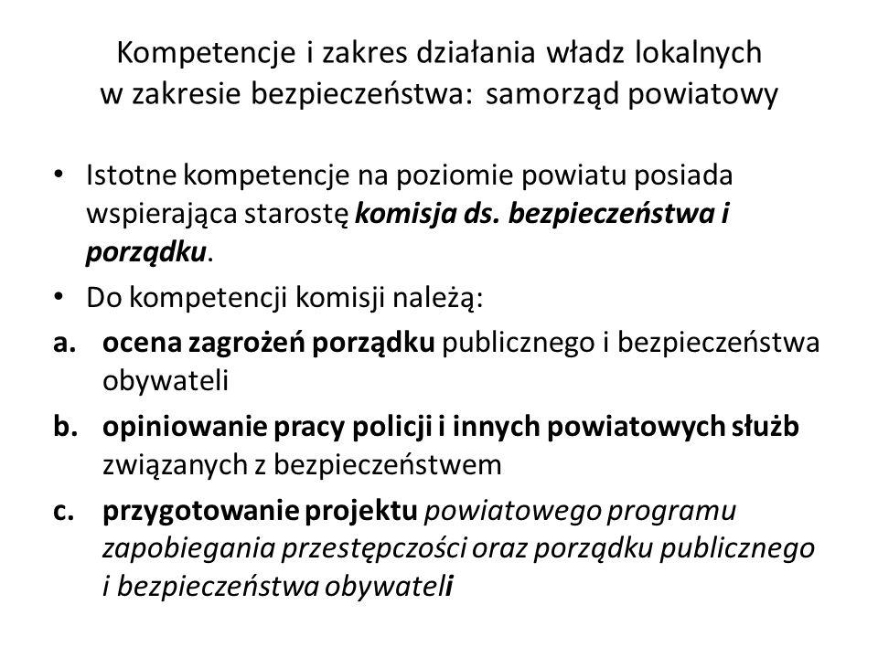 Kompetencje i zakres działania władz lokalnych w zakresie bezpieczeństwa: samorząd powiatowy Istotne kompetencje na poziomie powiatu posiada wspierają