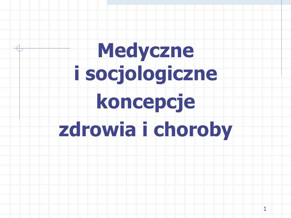 1 Medyczne i socjologiczne koncepcje zdrowia i choroby