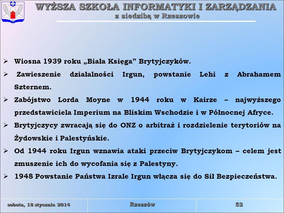 WYŻSZA SZKOŁA INFORMATYKI I ZARZĄDZANIA z siedzibą w Rzeszowie 52 sobota, 18 stycznia 2014sobota, 18 stycznia 2014sobota, 18 stycznia 2014sobota, 18 stycznia 2014 Rzeszów Wiosna 1939 roku Biała Księga Brytyjczyków.