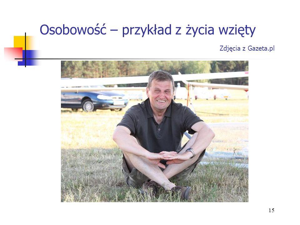 Osobowość – przykład z życia wzięty Zdjęcia z Gazeta.pl 15