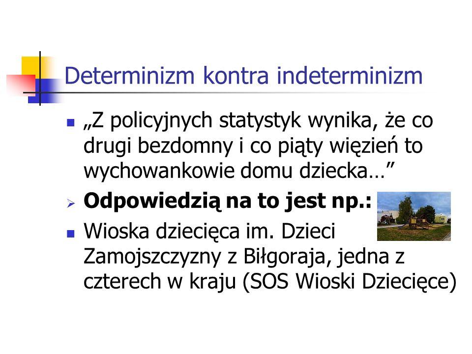 Determinizm kontra indeterminizm Włodzimierz Nowak, Serce narodu koło przystanku, Reportaż: Cholera z takim życiem 42-letnia Teresa S.