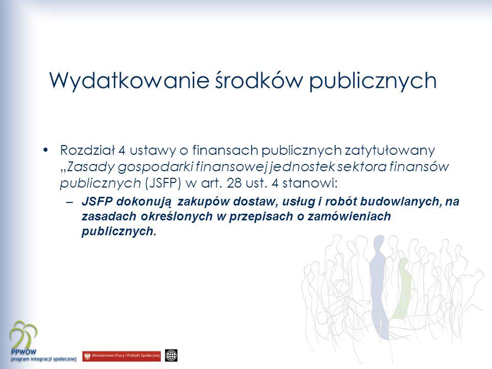 Wydatkowanie środków publicznych Rozdział 4 ustawy o finansach publicznych zatytułowanyZasady gospodarki finansowej jednostek sektora finansów publicznych (JSFP) w art.