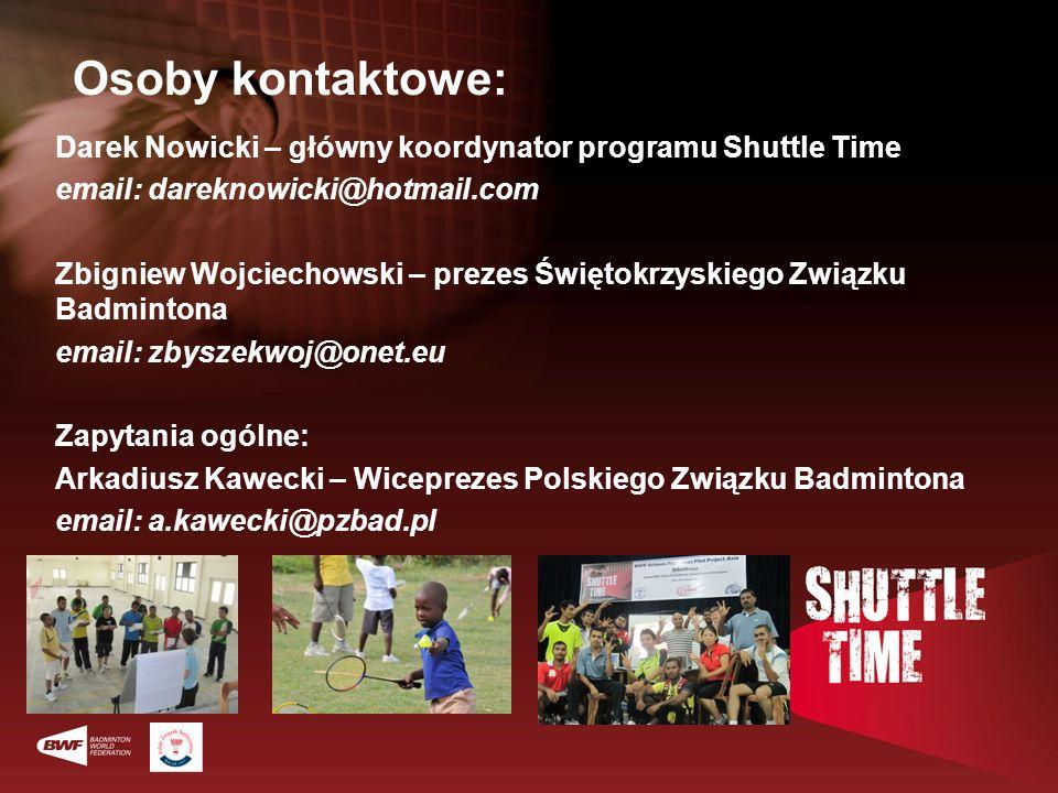 Osoby kontaktowe: Darek Nowicki – główny koordynator programu Shuttle Time email: dareknowicki@hotmail.com Zbigniew Wojciechowski – prezes Świętokrzys