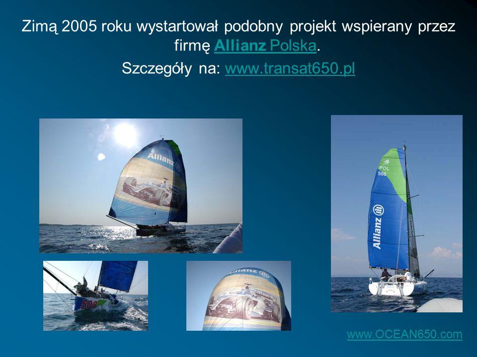 Zimą 2005 roku wystartował podobny projekt wspierany przez firmę Allianz Polska.Allianz Polska Szczegóły na: www.transat650.plwww.transat650.pl www.OC