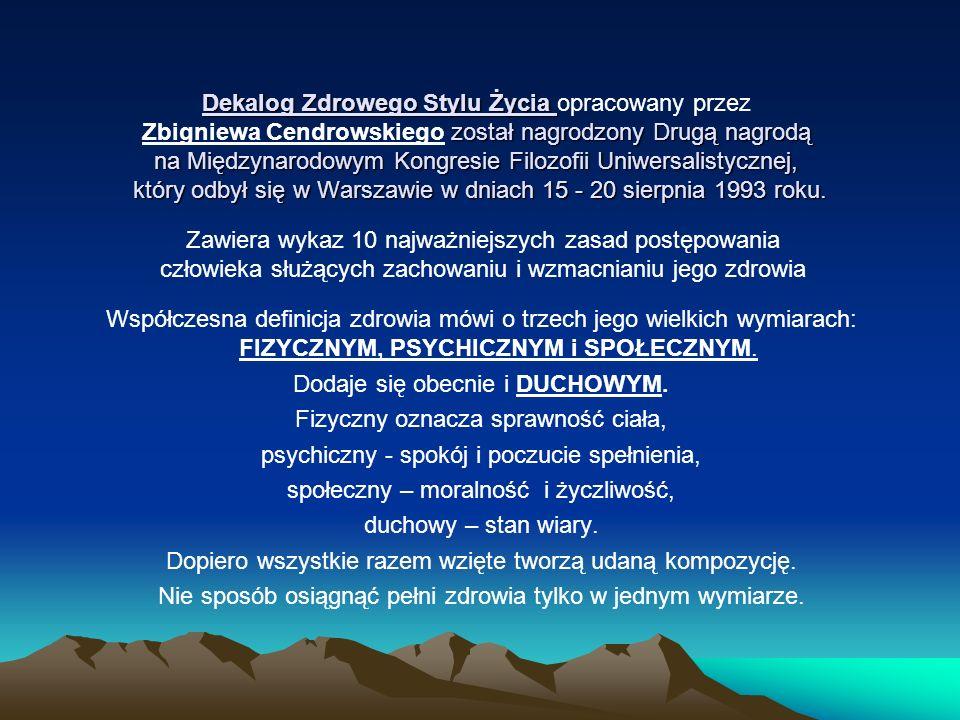 Dekalog Zdrowego Stylu Życia został nagrodzony Drugą nagrodą na Międzynarodowym Kongresie Filozofii Uniwersalistycznej, który odbył się w Warszawie w dniach 15 - 20 sierpnia 1993 roku.