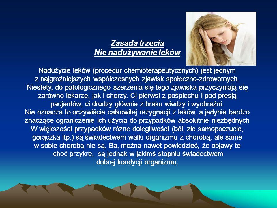 Zasada czwarta Utrzymywanie wszechstronnej aktywności fizycznej Mnożą się doniesienia z różnych badań i obserwacji potwierdzające słynne stwierdzenie dr Wojciecha Oczko, iż Ruch jest w stanie zastąpić prawie każdy lek, ale wszystkie leki razem wzięte nie zastąpią ruchu.