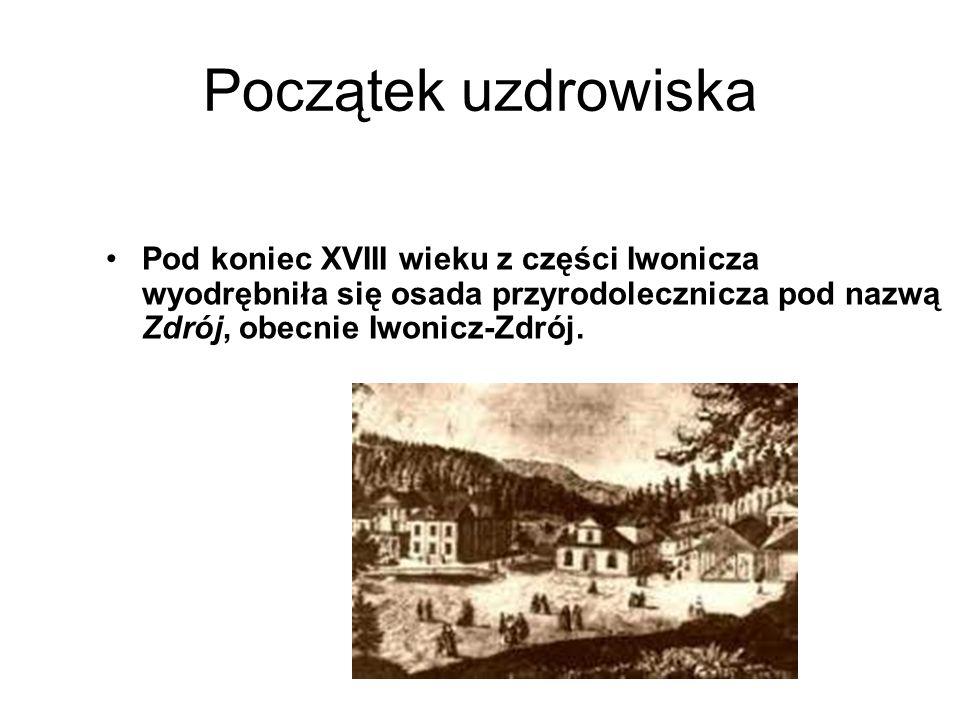 Początek uzdrowiska Pod koniec XVIII wieku z części Iwonicza wyodrębniła się osada przyrodolecznicza pod nazwą Zdrój, obecnie Iwonicz-Zdrój.