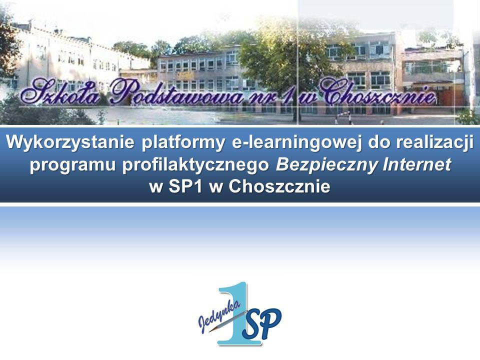 Wykorzystanie platformy e-learningowej do realizacji programu profilaktycznego Bezpieczny Internet w SP1 w Choszcznie