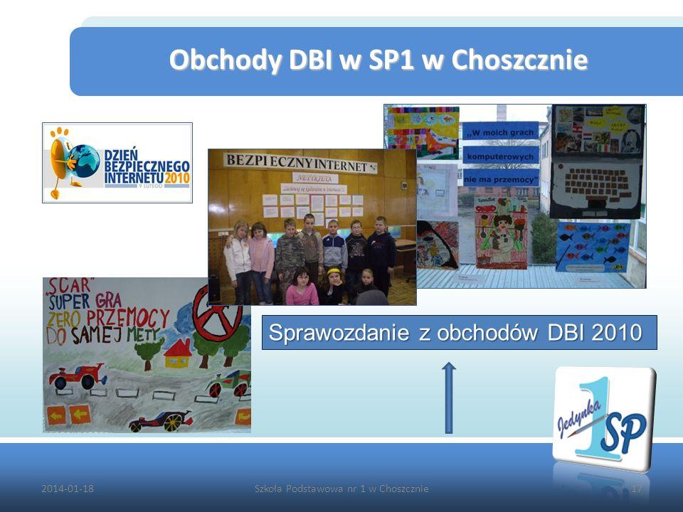 2014-01-18Szkoła Podstawowa nr 1 w Choszcznie17 Obchody DBI w SP1 w Choszcznie Obchody DBI w SP1 w Choszcznie Sprawozdanie z obchodów DBI 2010 Sprawoz