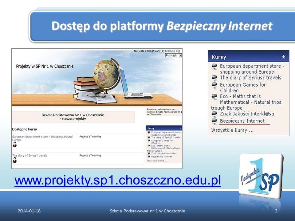 Dostęp do platformy Bezpieczny Internet 2014-01-182Szkoła Podstawowa nr 1 w Choszcznie www.projekty.sp1.choszczno.edu.pl