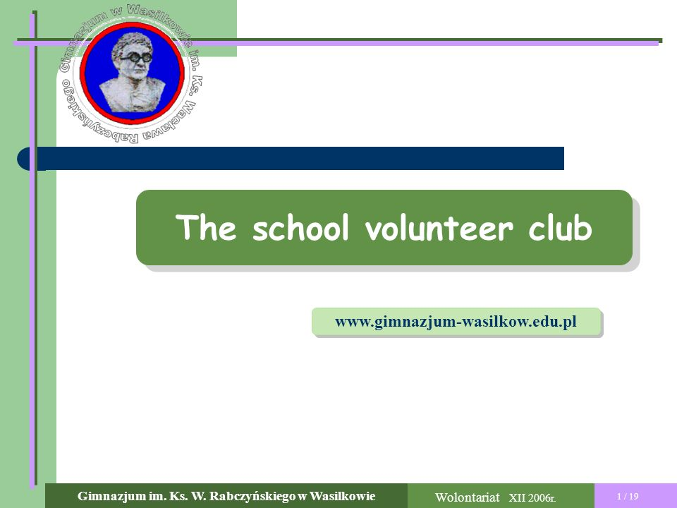 The school volunteer club 1 / 19 Wolontariat XII 2006r.