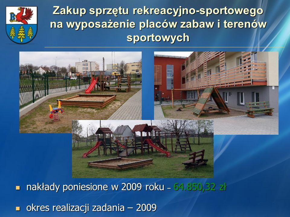 Zakup sprzętu rekreacyjno-sportowego na wyposażenie placów zabaw i terenów sportowych nakłady poniesione w 2009 roku – 64.850,32 zł nakłady poniesione