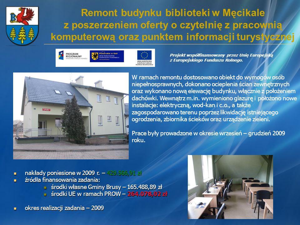 Remont budynku biblioteki w Męcikale z poszerzeniem oferty o czytelnię z pracownią komputerową oraz punktem informacji turystycznej nakłady poniesione