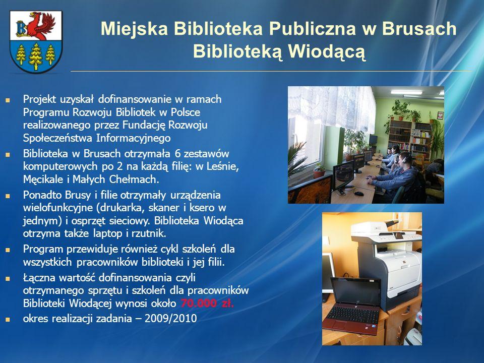 Miejska Biblioteka Publiczna w Brusach Biblioteką Wiodącą Projekt uzyskał dofinansowanie w ramach Programu Rozwoju Bibliotek w Polsce realizowanego pr