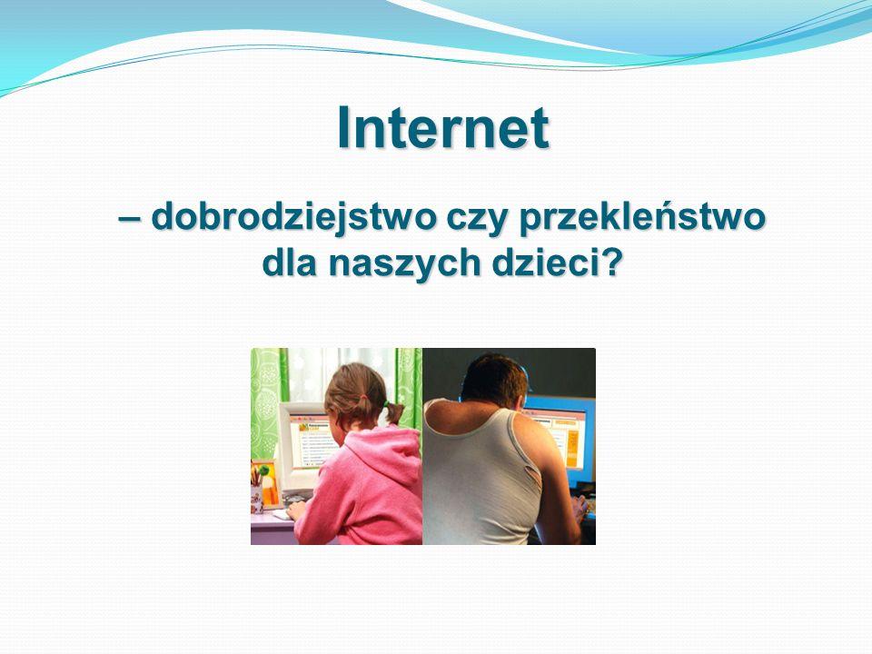 Internet – dobrodziejstwo czy przekleństwo dla naszych dzieci?