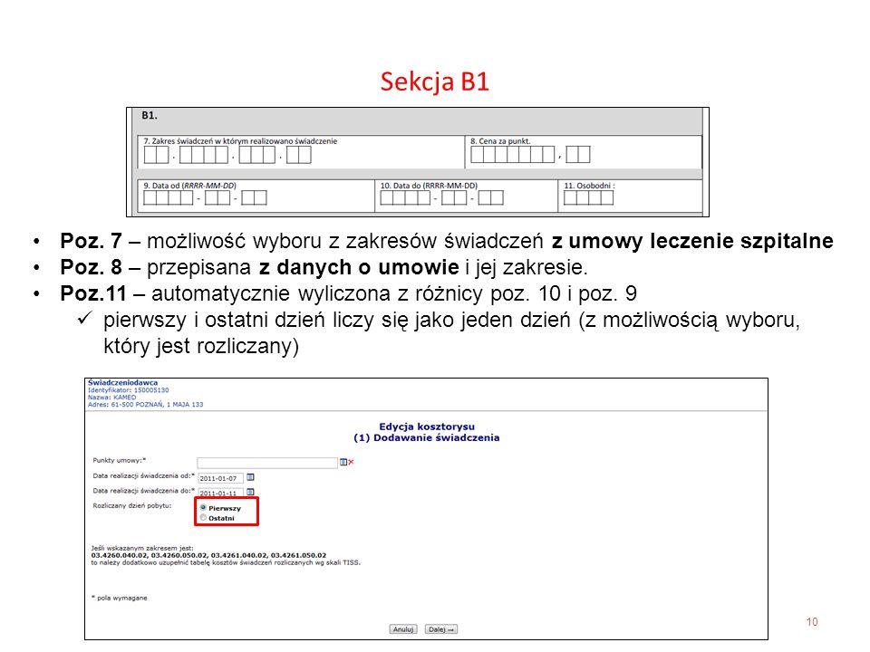 10 Sekcja B1 Poz. 7 – możliwość wyboru z zakresów świadczeń z umowy leczenie szpitalne Poz. 8 – przepisana z danych o umowie i jej zakresie. Poz.11 –