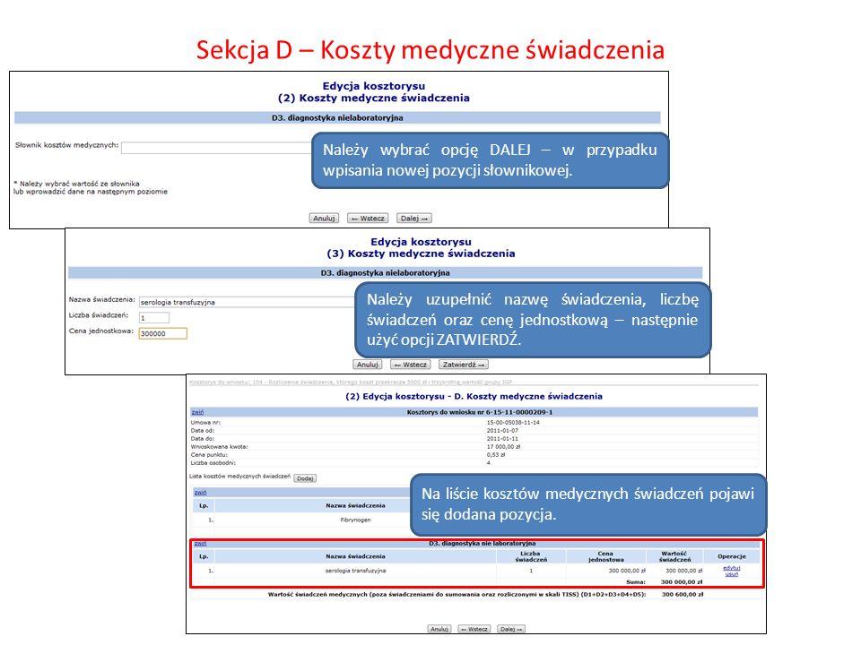 Sekcja D – Koszty medyczne świadczenia Należy wybrać opcję DALEJ – w przypadku wpisania nowej pozycji słownikowej. Należy uzupełnić nazwę świadczenia,