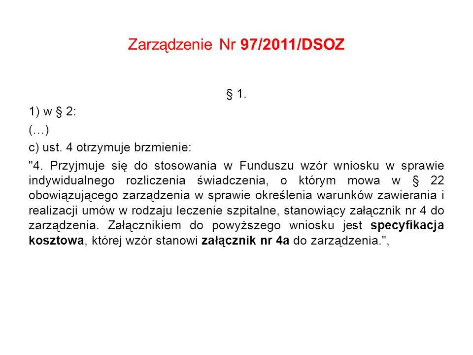 Zarządzenie Nr 97/2011/DSOZ § 1. 1) w § 2: (…) c) ust. 4 otrzymuje brzmienie: