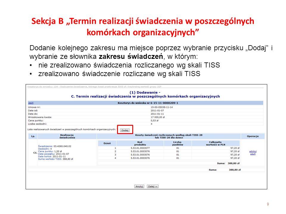 9 Sekcja B Termin realizacji świadczenia w poszczególnych komórkach organizacyjnych Dodanie kolejnego zakresu ma miejsce poprzez wybranie przycisku Do