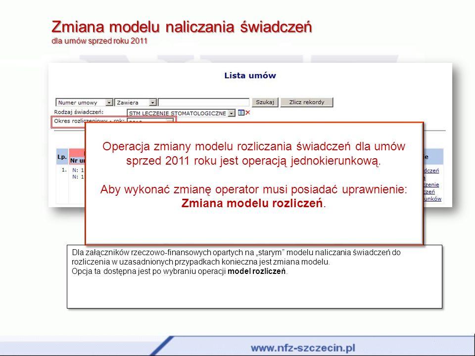 Zmiana modelu naliczania świadczeń dla umów sprzed roku 2011 Dla załączników rzeczowo-finansowych opartych na starym modelu naliczania świadczeń do ro