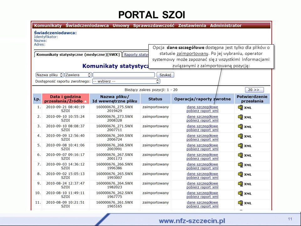 PORTAL SZOI 11 Opcja dane szczegółowe dostępna jest tylko dla plików o statusie zaimportowany. Po jej wybraniu, operator systemowy może zapoznać się z