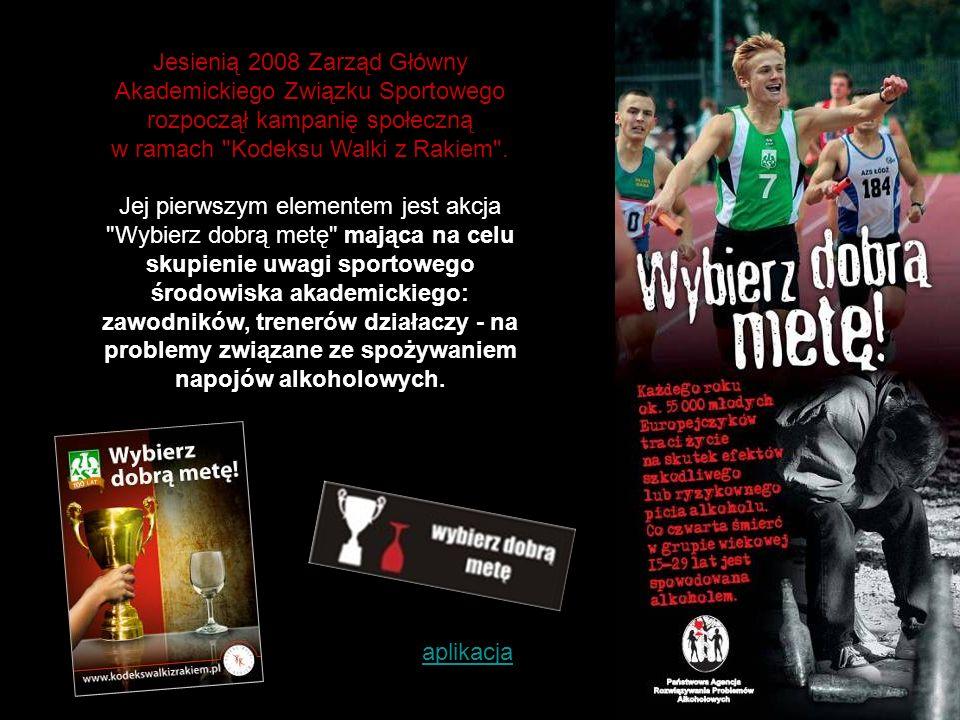 Jesienią 2008 Zarząd Główny Akademickiego Związku Sportowego rozpoczął kampanię społeczną w ramach Kodeksu Walki z Rakiem .